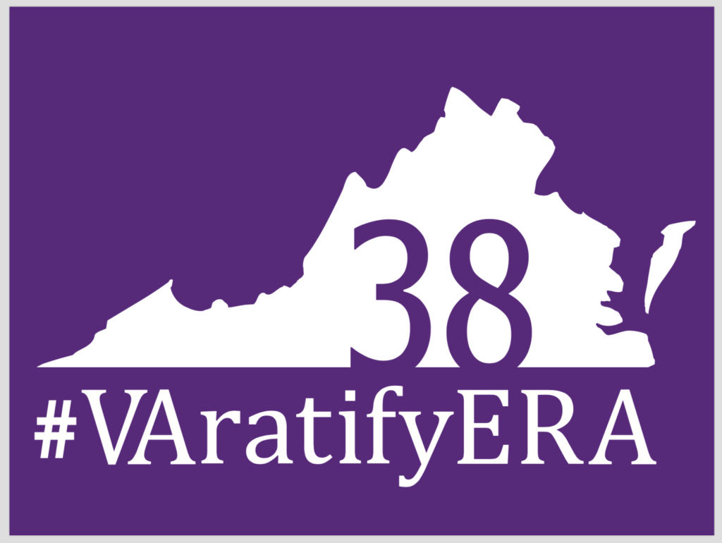 "A poster from the ""VA ratify ERA"" campaign. If Virginia ratifies the Equal Rights Amendment, it would be the 38th state to do so, thus meeting the requirement that three-fourths of the states ratify the amendment. Photo courtesy: Kati Hornung/VaratifyERA.org"